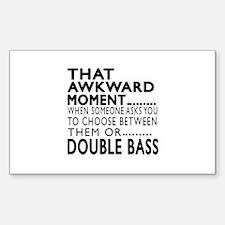Double bass Awkward Moment Des Sticker (Rectangle)