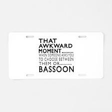 Bassoon Awkward Moment Desi Aluminum License Plate