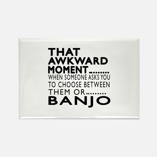 Banjo Awkward Moment Designs Rectangle Magnet