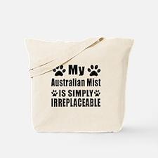 My Australian Mist cat is simply irreplac Tote Bag