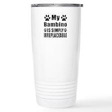 My Bambino cat is simpl Travel Mug