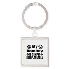 My Bombay cat is simply irreplacea Square Keychain