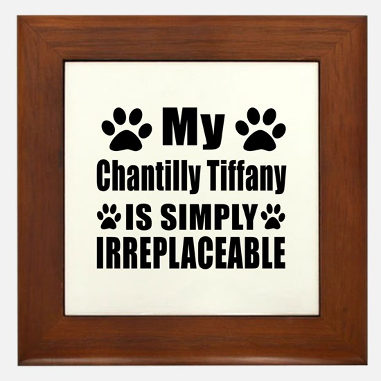 My Chantilly Tiffany cat is simply irr Framed Tile