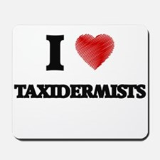 I love Taxidermists (Heart made from wor Mousepad