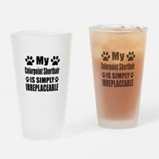 My Chausie cat is simply irreplacea Drinking Glass