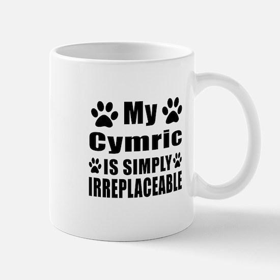 My Cymric cat is simply irreplaceable Mug