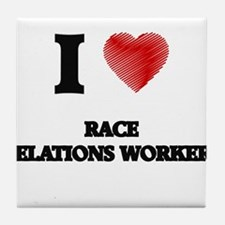 I love Race Relations Workers (Heart Tile Coaster