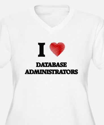 I love Database Administrators ( Plus Size T-Shirt
