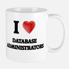 I love Database Administrators (Heart made fr Mugs
