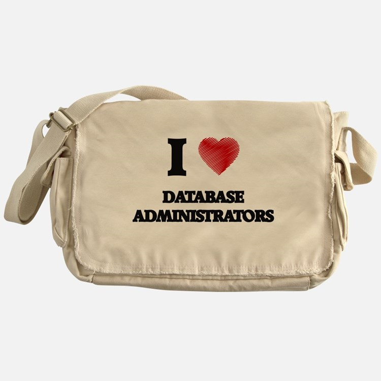 I love Database Administrators (Hear Messenger Bag