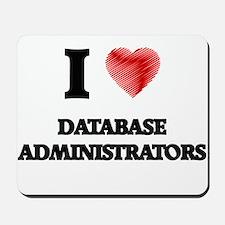 I love Database Administrators (Heart ma Mousepad