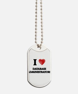 I love Database Administrators (Heart mad Dog Tags