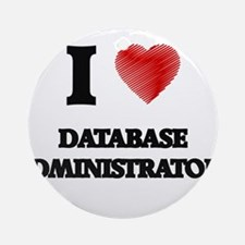 I love Database Administrators (Hea Round Ornament