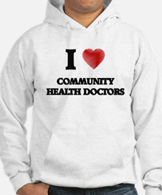 I love Community Health Doctors Hoodie