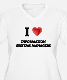 I love Information Systems Manag Plus Size T-Shirt