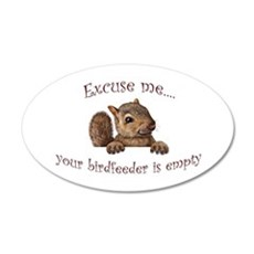 Excuse me...your birdfeeder is empty Wall Decal