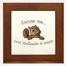 Excuse me...your birdfeeder is empty Framed Tile