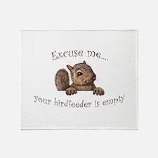 Excuse me...your birdfeeder is empty Throw Blanket