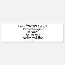 I Had A Threesome Sticker (Bumper)