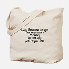 I Had A Threesome Tote Bag