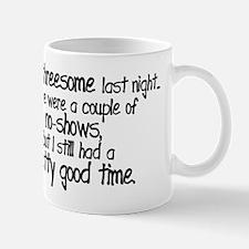 I Had A Threesome Mug