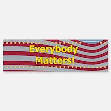 """Everybody Matters!"" Bumper Bumper Sticker"