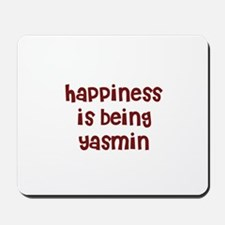 happiness is being Yasmin Mousepad