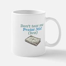 """""""tase vs praise"""" Mug"""