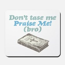 """tase vs praise"" Mousepad"