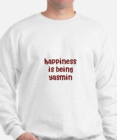 happiness is being Yasmin Sweatshirt