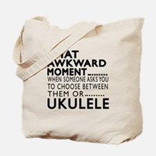 Ukulele Awkward Moment Designs Tote Bag