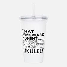 Ukulele Awkward Moment Acrylic Double-wall Tumbler