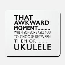 Ukulele Awkward Moment Designs Mousepad