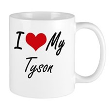I Love My Tyson Mugs