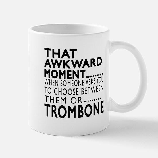 Trombone Awkward Moment Designs Mug