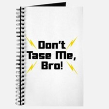 Don't Tase Me Bro Journal