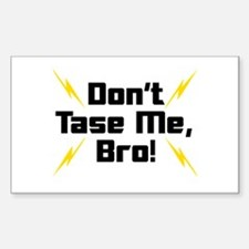 Don't Tase Me Bro Rectangle Decal
