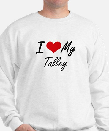 I Love My Talley Sweatshirt