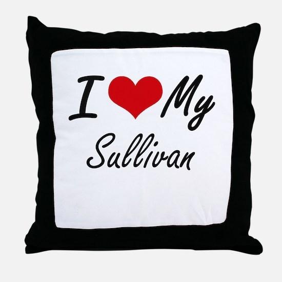 I Love My Sullivan Throw Pillow
