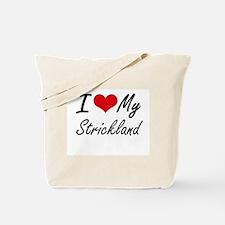 I Love My Strickland Tote Bag