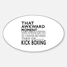 Kick Boxing Awkward Moment Designs Sticker (Oval)