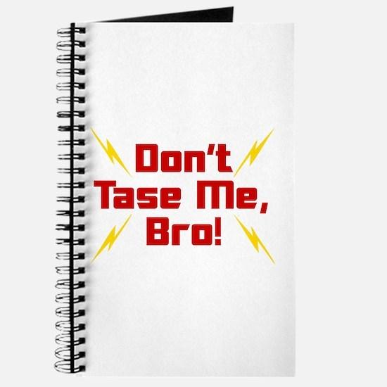 Don't Tase Me Bro Journal