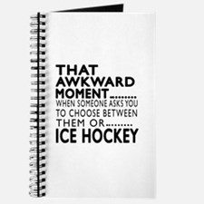Ice Hockey Awkward Moment Designs Journal