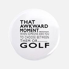 Golf Awkward Moment Designs Button
