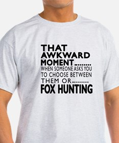 Fox Hunting Awkward Moment Designs T-Shirt