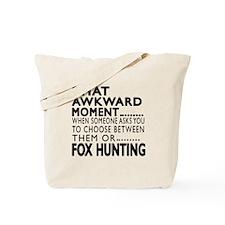 Fox Hunting Awkward Moment Designs Tote Bag