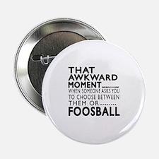 "Foosball Awkward Moment Designs 2.25"" Button"