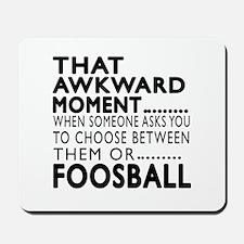 Foosball Awkward Moment Designs Mousepad