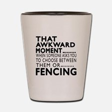 Fencing Awkward Moment Designs Shot Glass