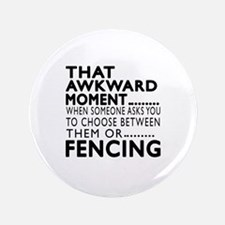 Fencing Awkward Moment Designs Button